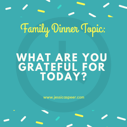 Text reading Family Dinner Topic: What are you grateful for today