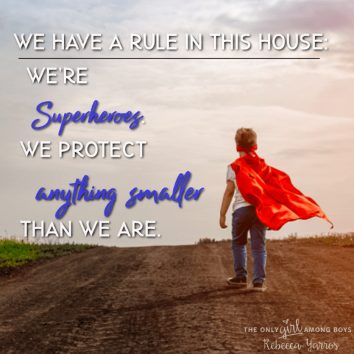 """Young boy in cape with the words """"We have a rule in this house: We're superheroes, we protect anything smaller than we are"""""""