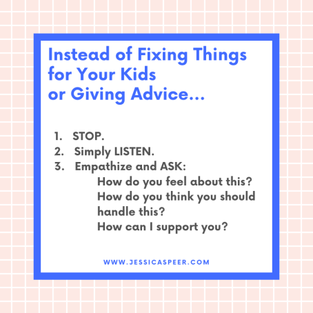 "Text reading ""Instead of Fixing Things for your Kids or Giving Advice"""